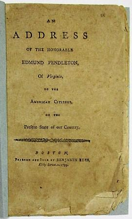 AN ADDRESS OF THE HONORABLE EDMUND PENDLETON, OF VIRGINIA, TO THE AMERICAN CITIZENS, ON THE PRESE...