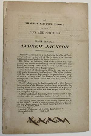 AN IMPARTIAL AND TRUE HISTORY OF THE LIFE AND SERVICES OF MAJOR-GENERAL ANDREW JACKSON