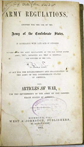 ARMY REGULATIONS ADOPTED FOR THE USE OF: Confederate Army]