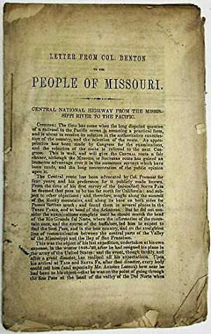 LETTER FROM COL. BENTON TO THE PEOPLE OF MISSOURI. CENTRAL NATIONAL HIGHWAY FROM THE MISSISSIPPI ...