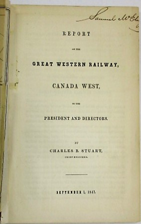 REPORT OF THE GREAT WESTERN RAILWAY, CANADA WEST, TO THE PRESIDENT AND DIRECTORS. BY CHARLES B. S...