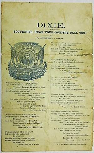 DIXIE. SOUTHRONS, HEAR YOUR COUNTRY CALL YOU! BY ALBERT PIKE, OF ARKANSAS