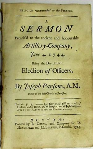 RELIGION RECOMMENDED TO THE SOLDIER. A SERMON PREACH'D TO THE ANCIENT AND HONOURABLE ARTILLERY-CO...