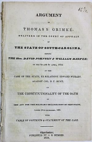 ARGUMENT OF THOMAS S. GRIMKE, DELIVERED IN THE COURT OF APPEALS OF THE STATE OF SOUTH-CAROLINA. B...