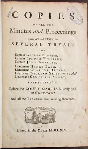 COPIES OF ALL THE MINUTES AND PROCEEDINGS TAKEN AT AND UPON THE SEVERAL TRYALS OF CAPTAIN GEORGE ...