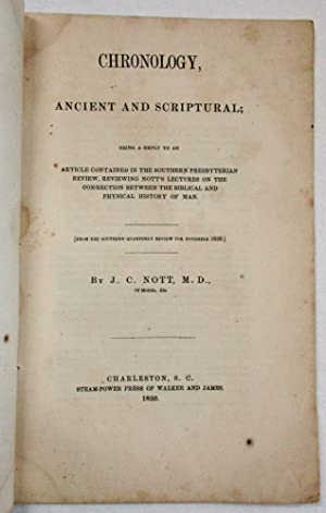CHRONOLOGY, ANCIENT AND SCRIPTURAL; BEING A REPLY TO AN ARTICLE CONTAINED IN THE SOUTHERN PRESBYT...