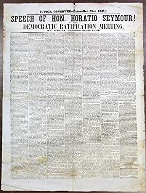 SPEECH OF HON. HORATIO SEYMOUR! AT THE DEMOCRATIC RATIFICATION MEETING, AT UTICA, OCTOBER 28TH, 1861