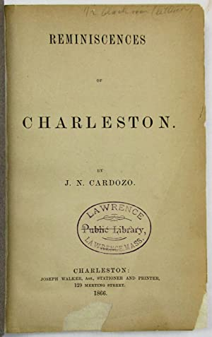 REMINISCENCES OF CHARLESTON. BY J.N. CARDOZO