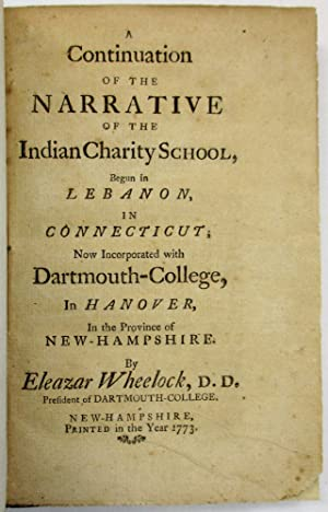 A CONTINUATION OF THE NARRATIVE OF THE INDIAN CHARITY SCHOOL, BEGUN IN LEBANON, IN CONNECTICUT; N...