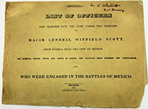 OFFICIAL LIST OF OFFICERS WHO MARCHED WITH THE ARMY UNDER THE COMMAND OF MAJOR GENERAL WINFIELD S...