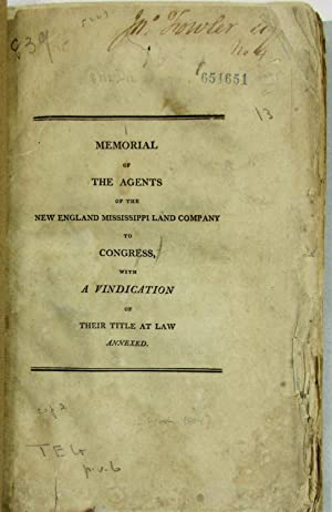 MEMORIAL OF THE AGENTS OF THE NEW ENGLAND MISSISSIPPI LAND COMPANY TO CONGRESS, WITH A VINDICATIO...