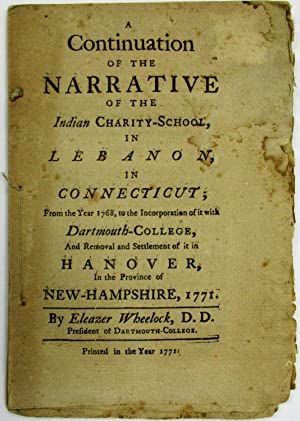 A CONTINUATION OF THE NARRATIVE OF THE INDIAN CHARITY SCHOOL, IN LEBANON, IN CONNECTICUT; FROM TH...