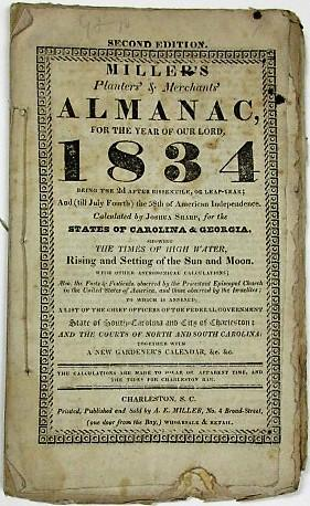 MILLER'S PLANTERS' AND MERCHANTS' ALMANAC FOR THE YEAR OF OUR LORD 1834. CALCULATED BY JOSHUA SHA...