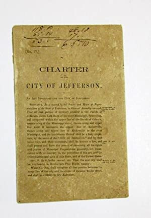 CHARTER OF THE CITY OF JEFFERSON. AN ACT INCORPORATING THE CITY OF JEFFERSON.