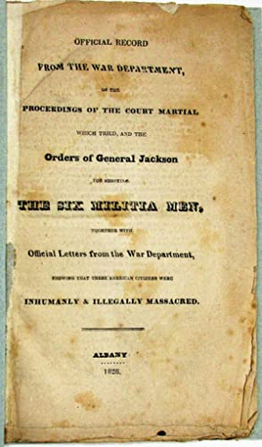 OFFICIAL RECORD FROM THE WAR DEPARTMENT, OF THE PROCEEDINGS OF THE COURT MARTIAL WHICH TRIED, AND...