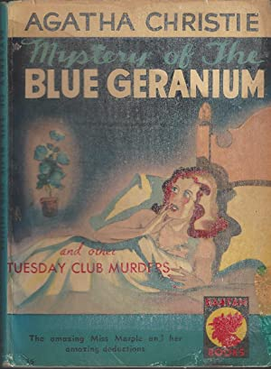 Mystery Of The Blue Geranium And Other Tuesday Club Murders - Rare