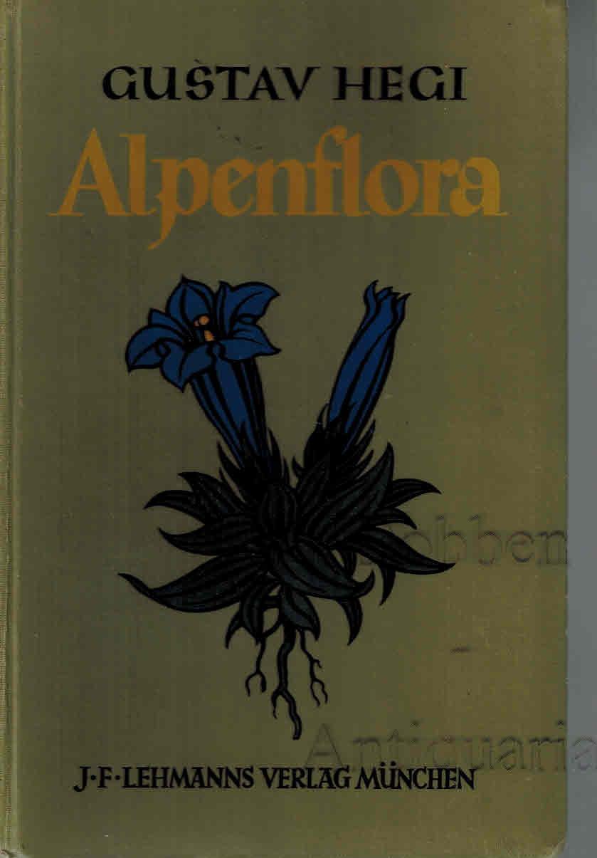 Alpenflora. Die verbreitetsten Alpenpflanzen von Bayern, Österreich: Hegi, Gustav: