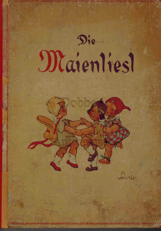 Die Maienliesl. Ein Bilderbuch.: Rainer, Paul und