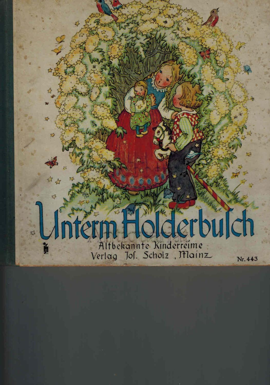 Unterm Holderbusch. Altbekannte Kinderreime.: Busch-Schumann (Illus.), Ruthild: