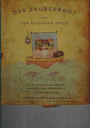 Das Zauberboot. Ein Bilderbuch zum Drehen, Bewegen: Seidmann-Freud, Tom:
