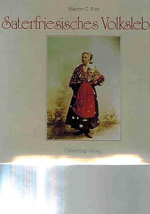 Saterfriesisches Volksleben. Texte und Zeugnisse aus dem: Fort, Marron C.: