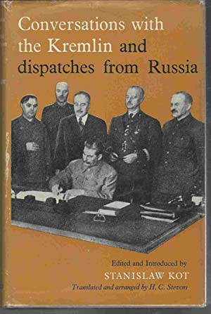 Conversations with the Kremlin and dispatches from: Kot, Stanislaw (trans