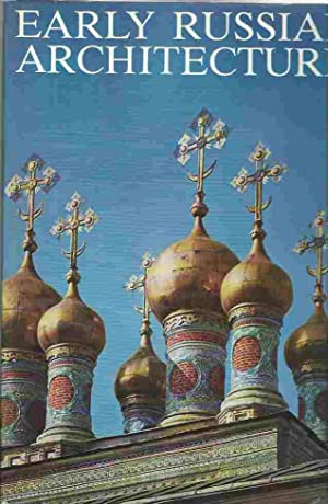 Early Russian Architecture: Faenson, H. &