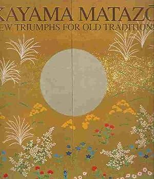 Kayama Matazo : New Triumphs for Old: Nihon Keizai Shimbun,
