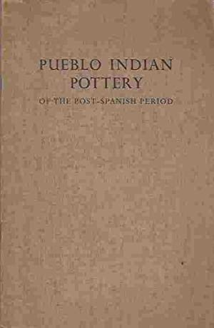 Pueblo Indian Pottery of the Post-Spanish Period: Chapman, K M