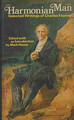 Harmonian Man Selected Writings of Charles Fourier: Fourier, Charles &