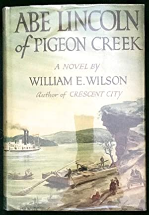 ABE LINCOLN OF PIGEON CREEK; A Noel by William E. Wilson