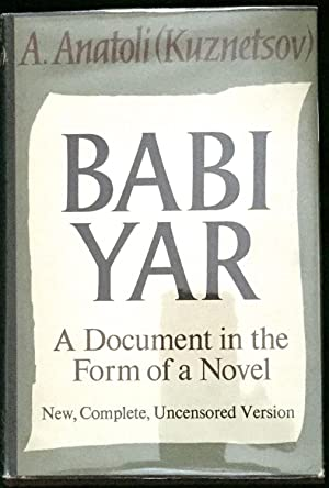 BABI YAR; A Document in the Form of a Novel / New, Complete, Uncensored Version