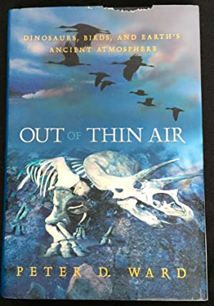 OUT OF THIN AIR; Dinosaurs, Bird's, and Earth's Ancient Atmosphere / Illustrations by David W. Eh...