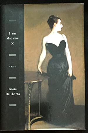 I AM MADAME X; A Novel