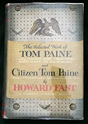 THE SELECTED WORK of TOM PAINE & CITIZEN TOM PAINE; by Howard Fast