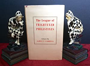 The League of Frightened Philistines; And Other Papers by James T. Farrell