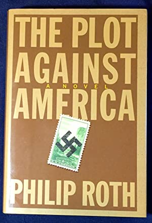 THE PLOT AGAINST AMERICA; A Novel