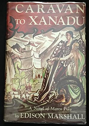 CARAVAN TO XANADU; A Novel of Marco Polo