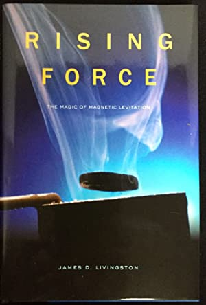 RISING FORCE; The Magic of Magnetic Levitation