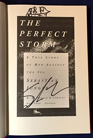 THE PERFECT STORM; A True Story of: Junger, Sebastian