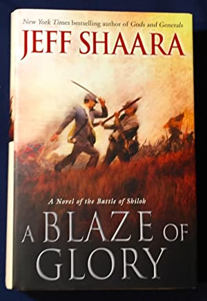 A BLAZE OF GLORY; A Novel of the Battle of Shiloh