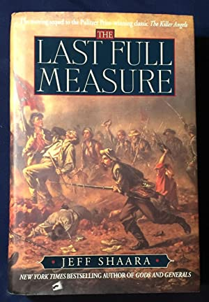 THE LAST FULL MEASURE; [Sequel to THE KILLER ANGELS]