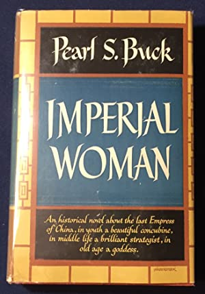 IMPERIAL WOMAN; A Novel by Pearl S. Buck