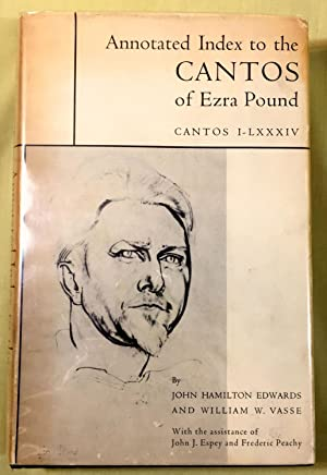 ANNOTATED INDEX TO THE CANTOS OF EZRA: Edwards, John Hamilton