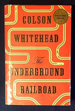 THE UNDERGROUND RAILROAD; A Novel