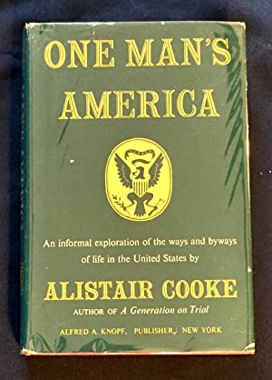 ONE MAN'S AMERICA; by Alistair Cooke