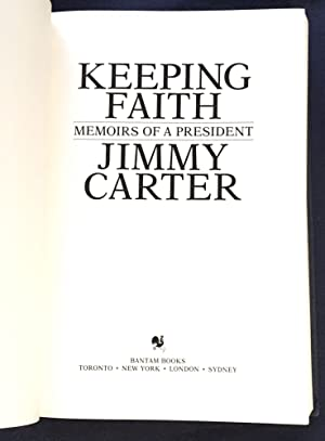 KEEPING FAITH; Memoirs of a President / Jimmy Carter