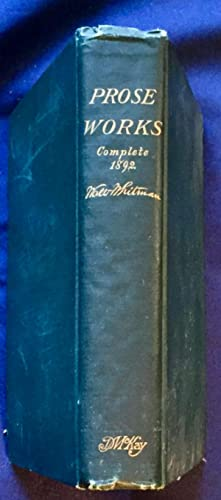 COMPLETE PROSE WORKS; By Walt Whitman / Including a Facsimile autobiography variorum readings of ...