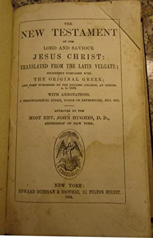 The New Testament of Our Lord and Saviour Jesus Christ: Translated from the Latin Vulgate.with ...