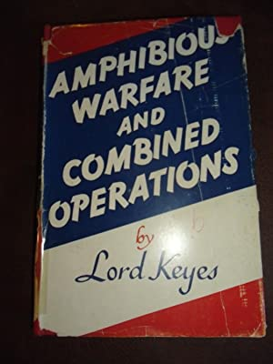 Amphibious Warfare and Combined Operations: Lord Keyes